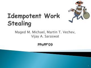 Idempotent Work Stealing