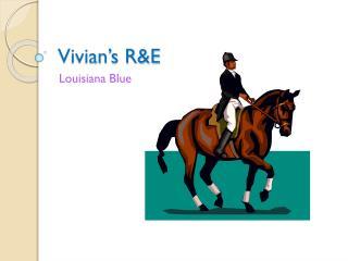 Vivian's R&E