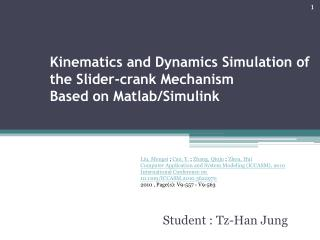 Kinematics and Dynamics Simulation of the Slider-crank Mechanism Based on  Matlab / Simulink