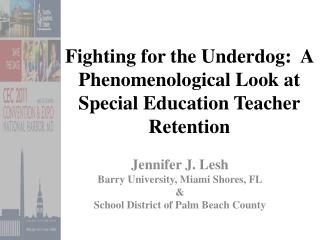 Fighting for the Underdog:  A Phenomenological  Look  at Special Education Teacher Retention