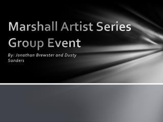Marshall Artist Series Group Event
