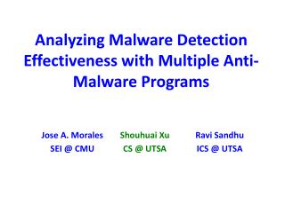 Analyzing Malware Detection Effectiveness with Multiple Anti-Malware Programs