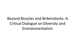 Beyond Bicycles and Birkenstocks: A Critical Dialogue on Diversity and Environmentalism