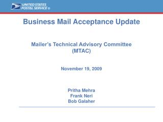 Business Mail Acceptance Update   Mailer s Technical Advisory Committee MTAC   November 19, 2009    Pritha Mehra Frank N