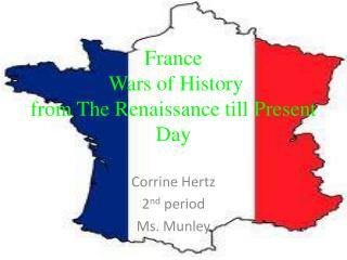 France  Wars of History from The Renaissance till Present Day