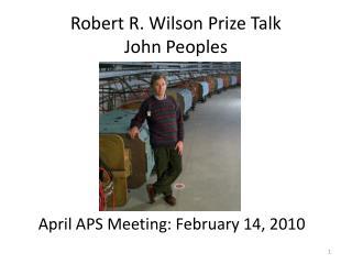 Robert R. Wilson Prize Talk John Peoples