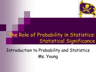 The Role of Probability in Statistics: Statistical Significance