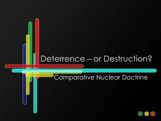 Deterrence   or Destruction