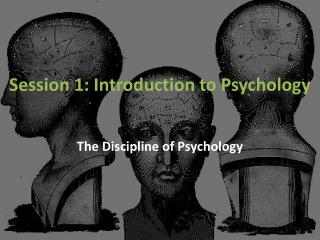 Session 1: Introduction to Psychology