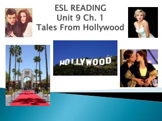 ESL  READING Unit 9 Ch. 1 Tales From Hollywood