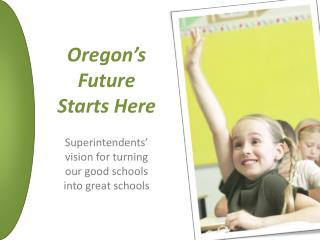 Oregon's  Future  Starts Here
