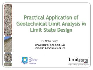 Practical Application of Geotechnical Limit Analysis in Limit State Design