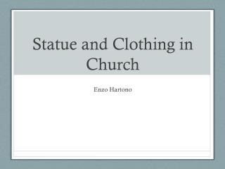 Statue and Clothing in Church