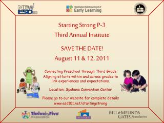 Starting Strong P-3 Third Annual Institute SAVE THE DATE! August 11 & 12, 2011