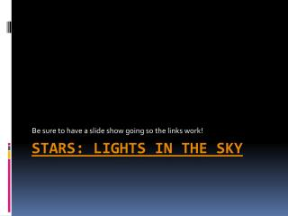 Stars: Lights in the sky