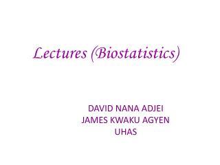 Lectures ( Biostatistics)