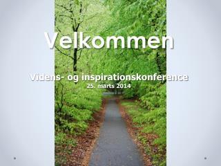 Velkommen Videns- og inspirationskonference 25. marts 2014