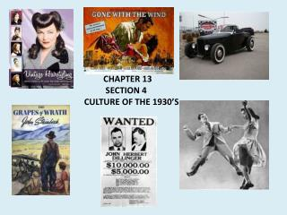 CHAPTER  13           SECTION  4 CULTURE OF THE 1930'S