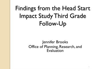 Findings  from the  Head  Start Impact  Study Third Grade Follow-Up