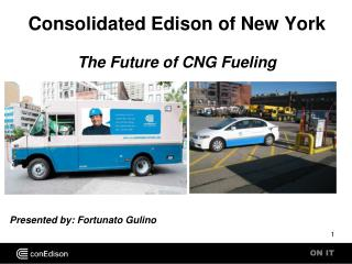 Consolidated Edison of New York The Future of CNG Fueling