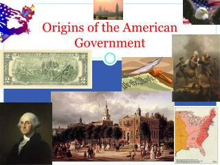 Origins of the American Government