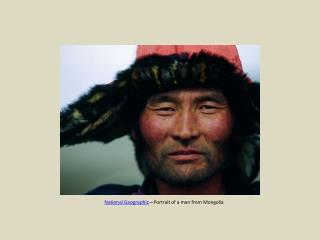 National Geographic —Portrait of a man from Mongolia