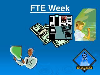 FTE Week