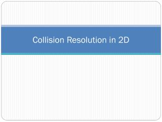 Collision  Resolution in 2D