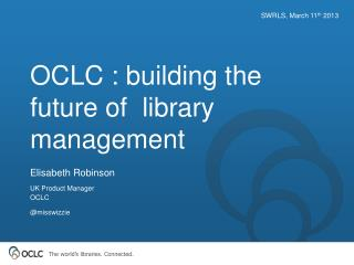 OCLC : building the future of  library management