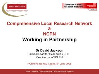 Comprehensive Local Research Network  NCRN Working in Partnership