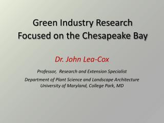 Dr. John Lea-Cox Professor,  Research and Extension Specialist
