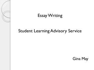 Essay Writing Student Learning Advisory Service Gina May