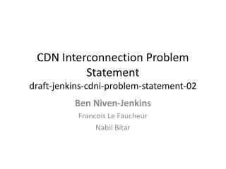 CDN Interconnection Problem Statement draft-jenkins-cdni-problem-statement-02
