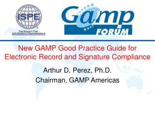 New GAMP Good Practice Guide for Electronic Record and Signature Compliance