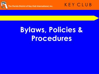 Bylaws, Policies & Procedures