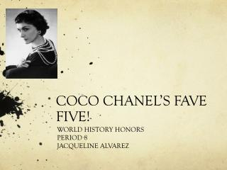 COCO CHANEL�S FAVE FIVE!