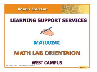 MAT0024C MATH LAB ORIENTAION WEST CAMPUS