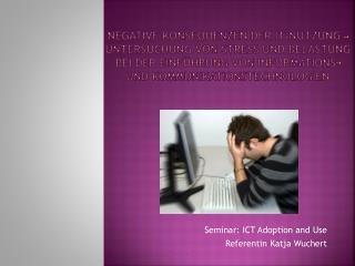 Seminar: ICT Adoption  and Use Referentin Katja Wuchert