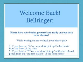Welcome  B ack!  Bellringer :