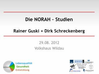 Die NORAH – Studien Rainer  Guski  + Dirk Schreckenberg