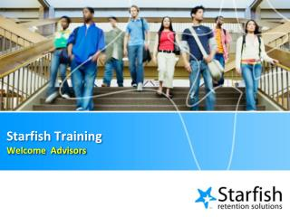 Starfish Training Welcome   Advisors