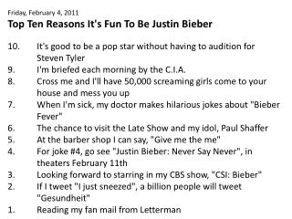 Friday, February 4, 2011 Top Ten Reasons It's Fun To Be Justin  Bieber