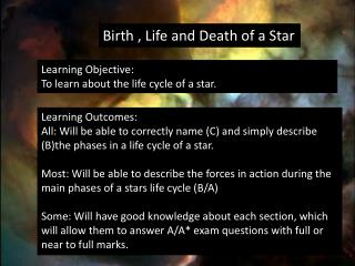 Birth , Life and Death of a Star