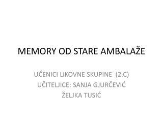 MEMORY OD STARE AMBALAŽE