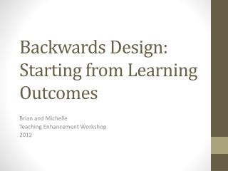 Backwards Design: Starting from Learning Outcomes