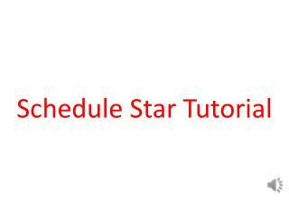 Schedule Star Tutorial