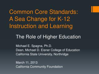 Common Core Standards:  A Sea Change for K-12 Instruction and Learning