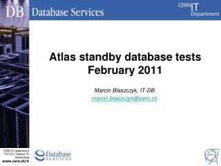 Atlas standby database tests February 2011