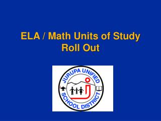 ELA / Math Units of Study Roll Out