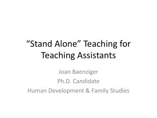 �Stand Alone� Teaching for Teaching Assistants